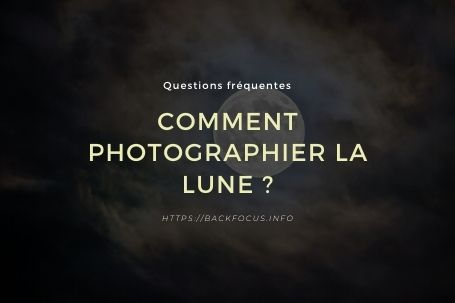 Comment photographier la lune ?